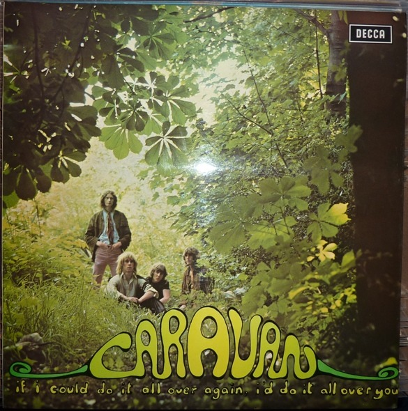 Caravan - If I Could Do It All Over Again, I'd Do It All Over You (UK 1970)
