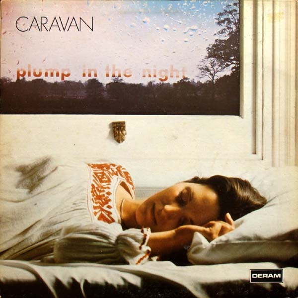 Caravan - For Girls Who Grow Plump In The Night (UK 1973)