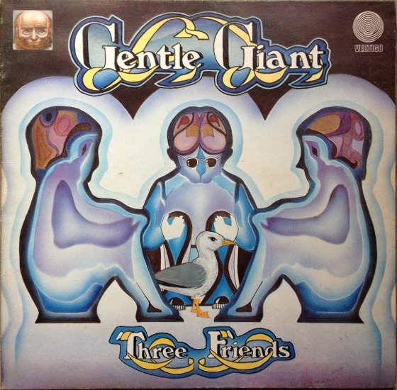 Gentle Giant - Three Friends (UK 1972)