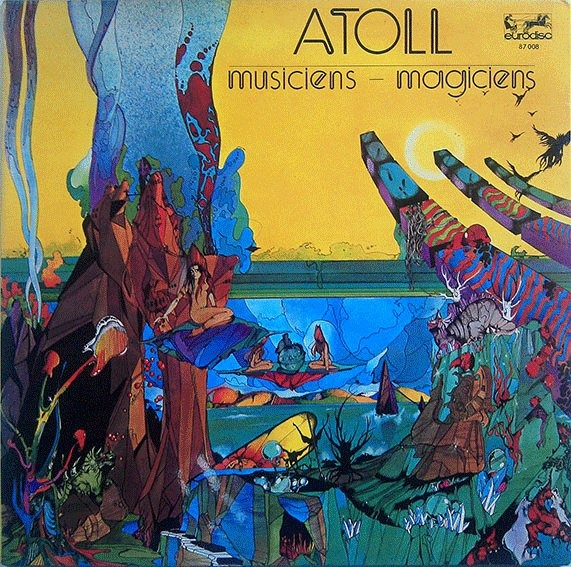 Atoll - Musiciens - Magiciens (France 1974)