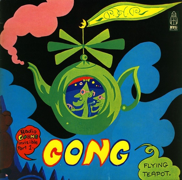 Gong - Flying Teapot (Radio Gnome Invisible Part 1) (France 1973)