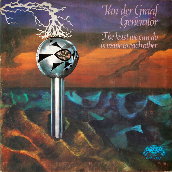 Van Der Graaf Generator - The Least We Can Do Is Wave To Each Other (UK 1970)