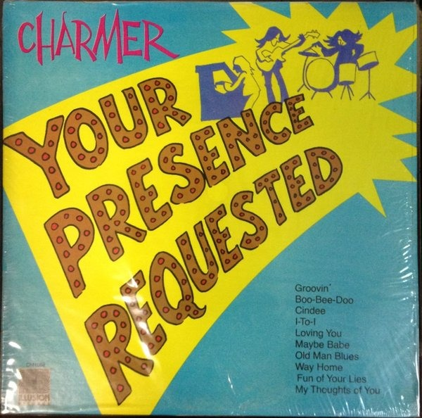 Charmer - Your Presence Requested (US 1977)