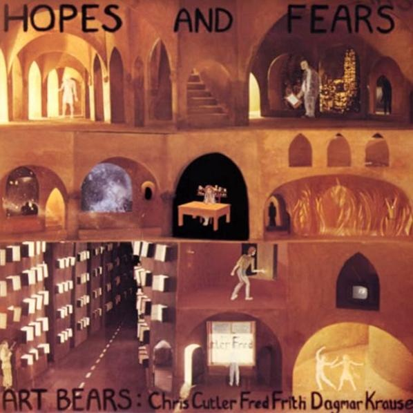 Art Bears - Hopes And Fears (UK 1978)