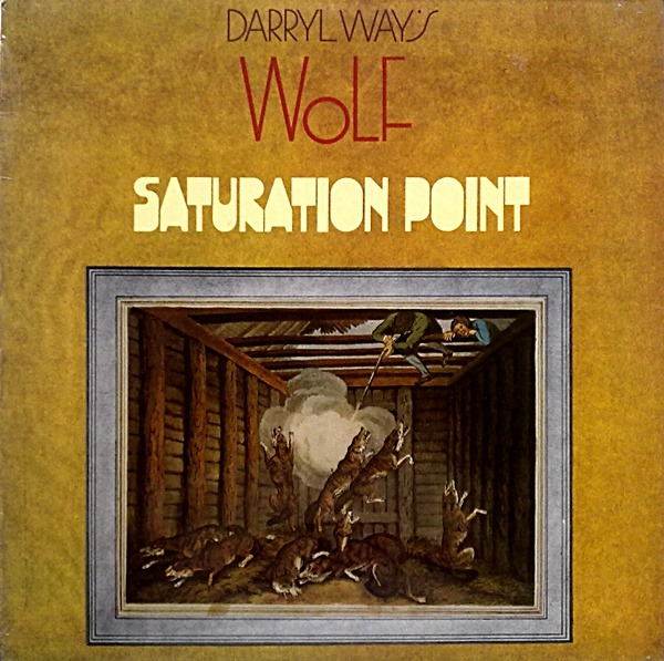 Darryl Way's Wolf - Saturation Point (UK 1973)