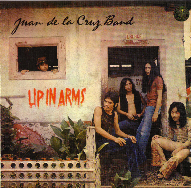 Juan De La Cruz Band - Up In Arms (Philippines 1971)