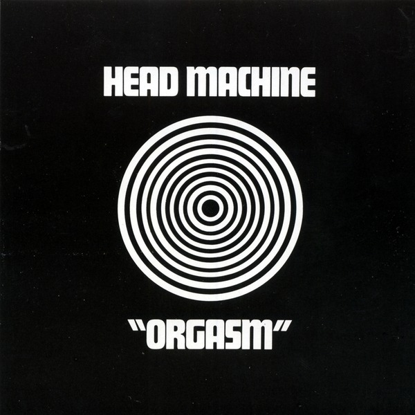 Head Machine - Orgasm (UK 1970)