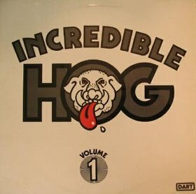 Incredible Hog - Volume 1 (UK 1973)