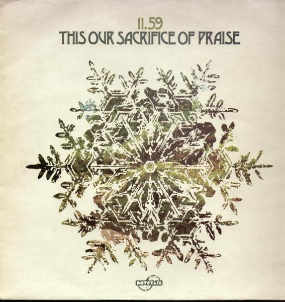 11.59 - This Our Sacrifice Of Praise (UK 1974)