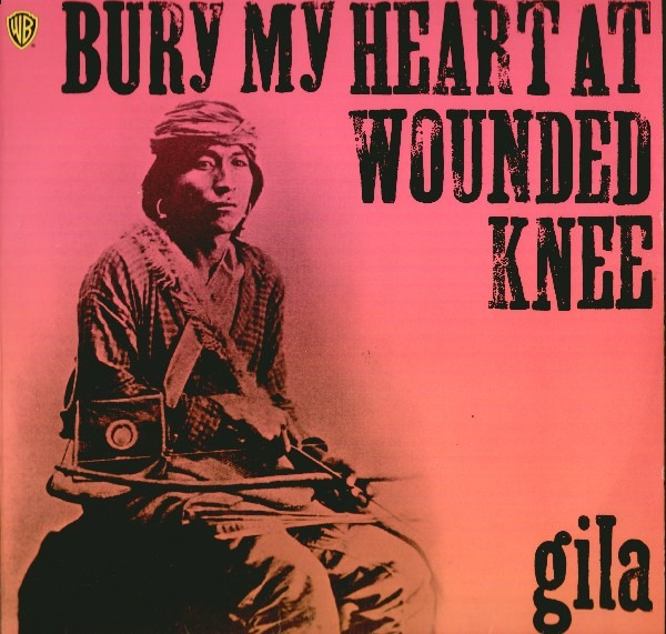 Gila - Bury My Heart At Wounded Knee (Germany 1973)