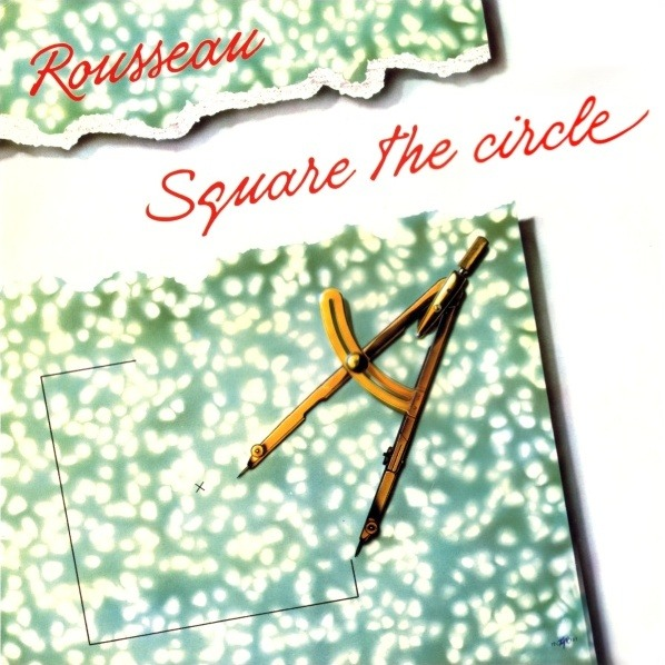 Rousseau - Square The Circle (Germany 1988)