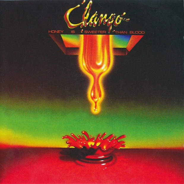 Chango - Honey Is Sweeter Than Blood (US 1976)