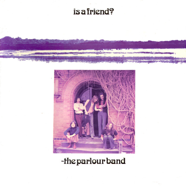 Parlour Band, The - Is A Friend? (UK 1972)