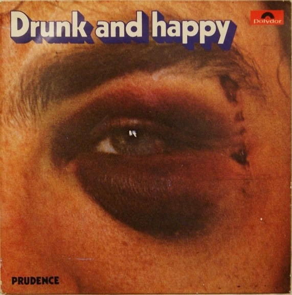 Prudence - Drunk And Happy (Norway 1973)