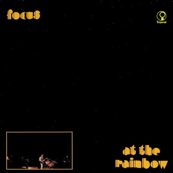 Focus - At The Rainbow (Netherlands 1973)