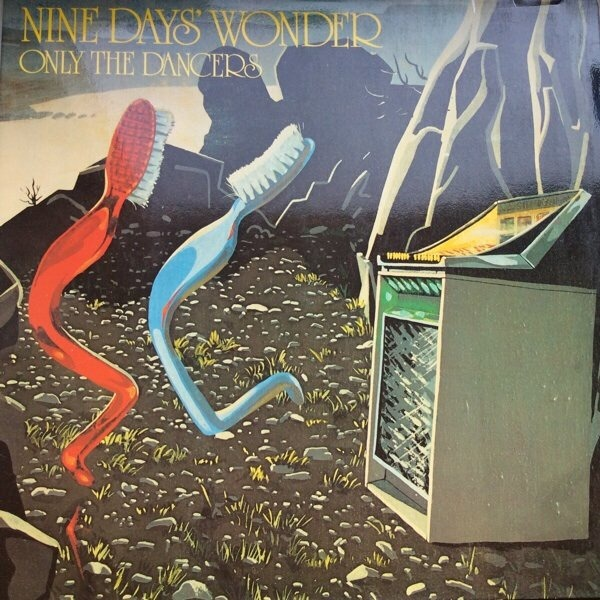 Nine Days' Wonder - Only The Dancers (Germany 1974)