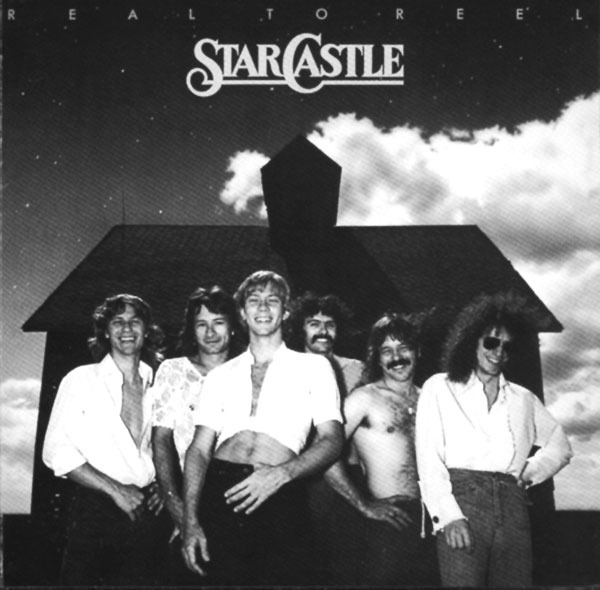 Starcastle - Real To Reel (US 1978)
