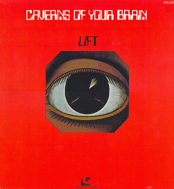 Lift - Caverns Of Your Brain (US 1977)