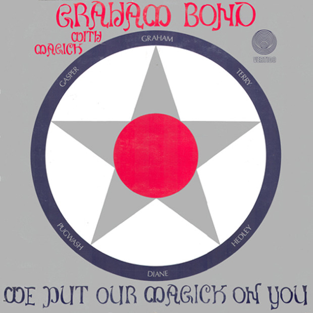 Graham Bond With Magick - We Put Our Magick On You (UK 1971)