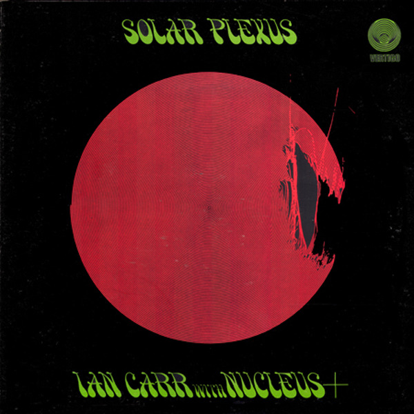 Ian Carr With Nucleus - Solar Plexus (UK 1971)