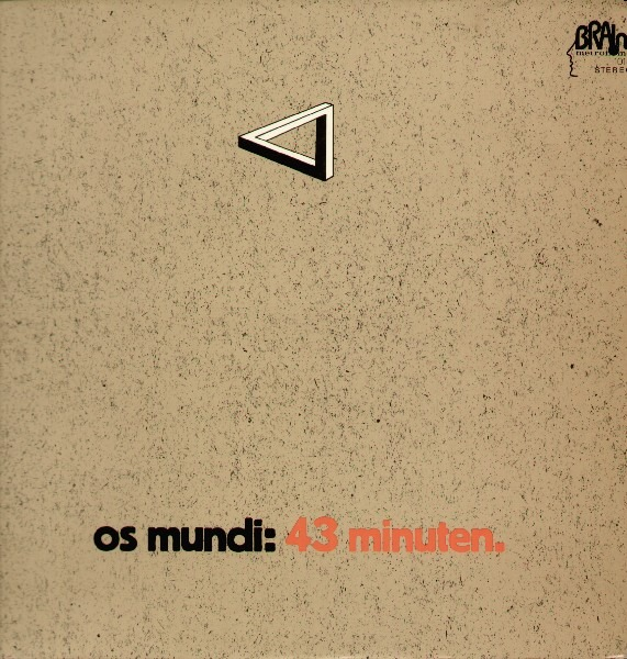 Os Mundi - 43 Minuten (Germany 1972)