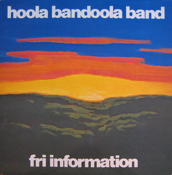 Hoola Bandoola Band - Fri Information (Sweden 1975)