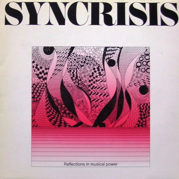 Syncrisis - Reflections In Musical Power (Germany 1981)