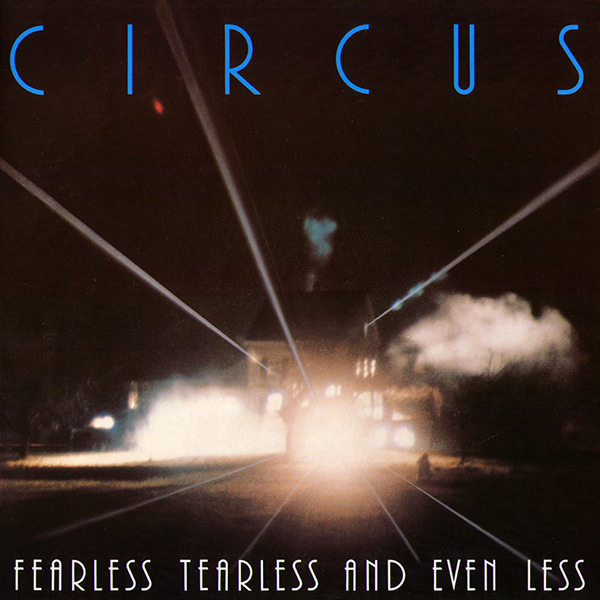 Circus - Fearless Tearless And Even Less (Germany 1980)