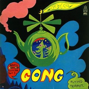 Gong Flying Teapot (Radio Gnome Invisible Part 1)