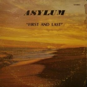 Asylum First And Last