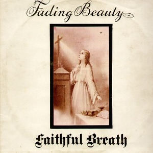 Faithful Breath Fading Beauty