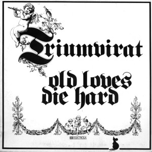 Triumvirat Old Loves Die Hard
